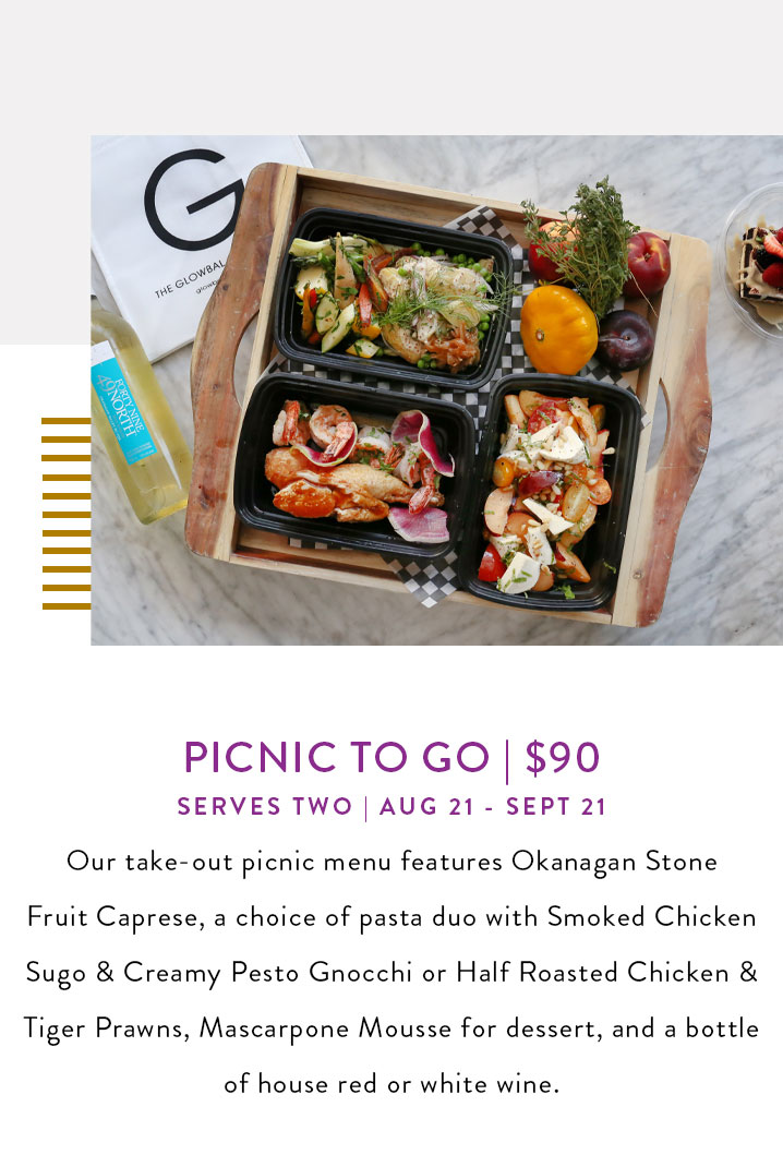 Our take-out picnic menu features Okanagan Stone  Fruit Caprese, a choice of pasta duo with Smoked Chicken Sugo & Creamy Pesto Gnocchi or Half Roasted Chicken & Tiger Prawns, Mascarpone Mousse for dessert, and a bottle  of house red or white wine.