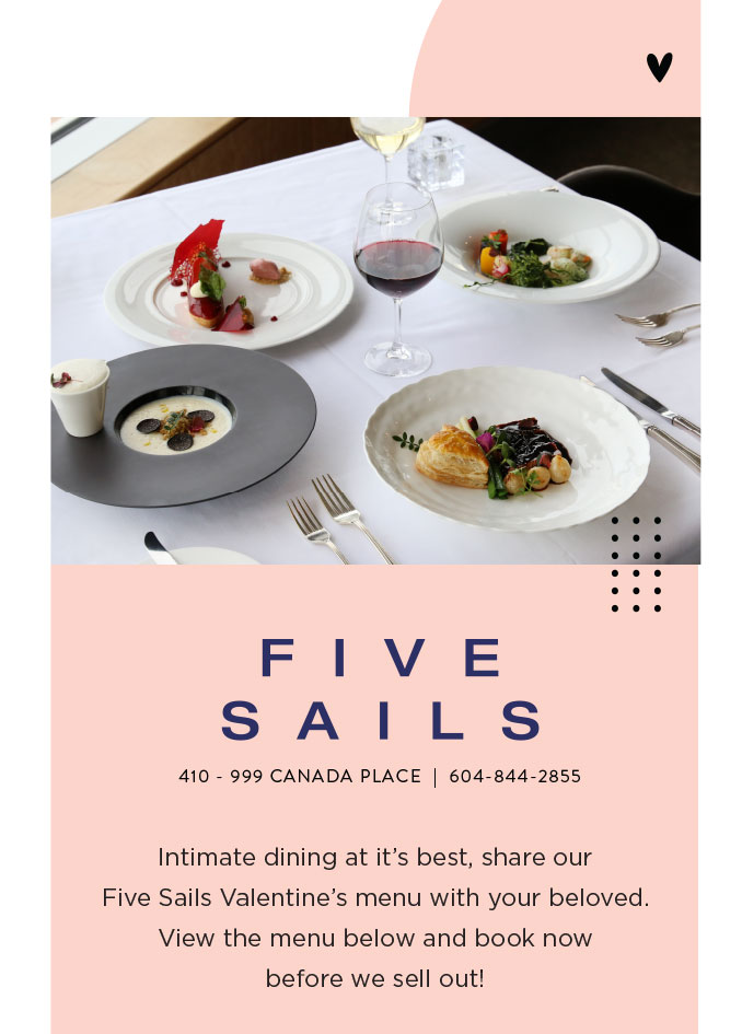 Intimate dining at it's best, share our  Five Sails Valentine's menu with your beloved. View the menu below and book now  before we sell out!