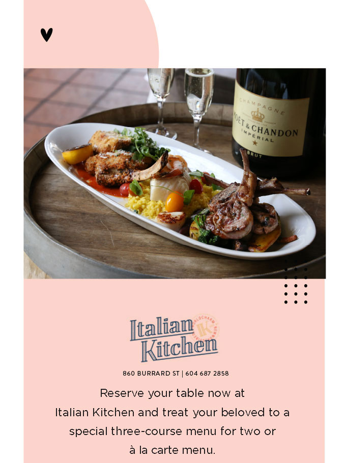 Reserve your table now at  Italian Kitchen and treat your beloved to a special three-course à la carte menu.