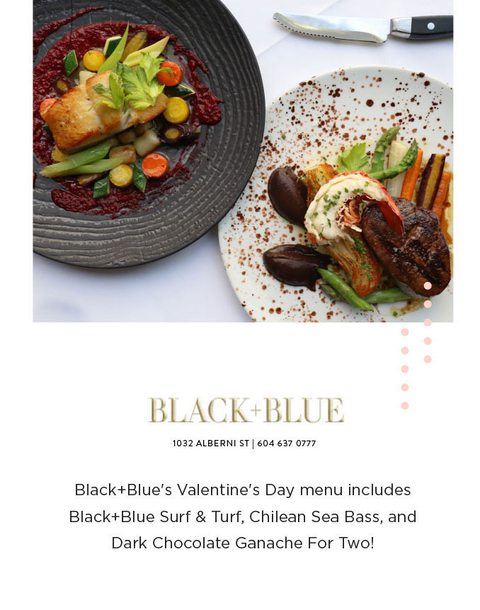 Black+Blue's Valentine's Day menu includes Black+Blue Surf & Turf, Chilean Sea Bass, and Dark Chocolate Ganache For Two!