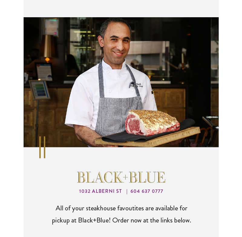 All of your steakhouse favoutites are available for pickup at Black+Blue! Order now at the links below.