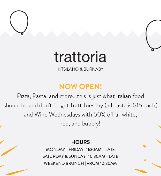 NOW OPEN! Pizza, Pasta, and more...this is just what Italian food should be and don't forget Tratt Tuesday (all pasta is $15 each) and Wine Wednesdays with 50% off all white, red, and bubbly!