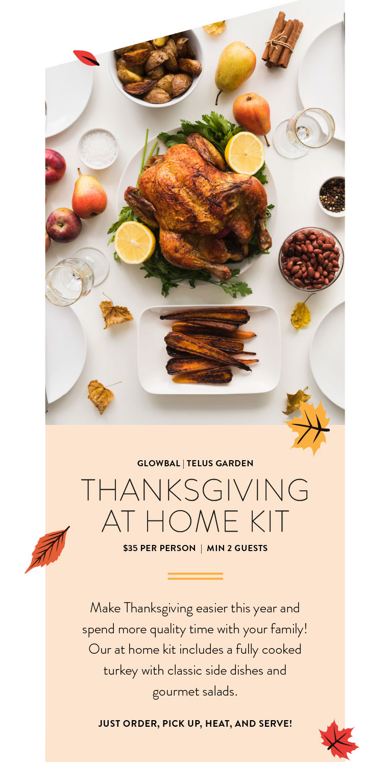 Make Thanksgiving easier this year and spend more quality time with your family! Our at home kit includes a fully cooked turkey with classic side dishes and your choice of salads.